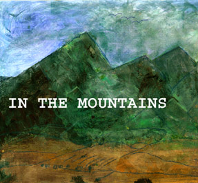 In The Mountains - Artwork by Nick